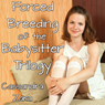Forced Breeding of the Babysitter Trilogy (Unabridged) Audiobook, by Cassandra Zara