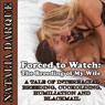 Forced to Watch: The Breeding of My Wife (Unabridged) Audiobook, by Natalia Darque