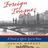 Foreign Tongue: A Novel of Life and Love in Paris (Unabridged), by Vanina Marsot