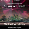 A Forever Death: Emerson Ward Series, Book 4 (Unabridged) Audiobook, by Michael W. Sherer
