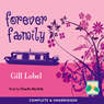 Forever Family (Unabridged) Audiobook, by Gill Lobel