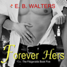 Forever Hers: Book Five of the Fitzgerald Family (Unabridged), by E. B. Walters