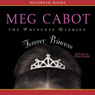 Forever Princess: Princess Diaries Volume 10 (Unabridged), by Meg Cabot