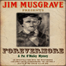Forevermore: Pat O Malley Mysteries, Book 1 (Unabridged), by Jim Musgrave