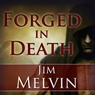 Forged in Death: The Death Wizard Chronicles, Book 1 (Unabridged) Audiobook, by Jim Melvin