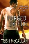 Forged in Fire: A Red-Hot SEALs Novel, Book 1 (Unabridged) Audiobook, by Trish McCallan