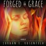 Forged in Grace (Unabridged), by Jordan Rosenfeld
