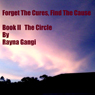 Forget the Cures, Find the Cause: The Circle, Book 2 (Unabridged), by Rayna M. Gangi