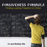 Forgiveness Formula: Finding Lasting Freedom in Christ (Unabridged) Audiobook, by C. J. Hitz