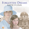 Forgotten Dreams (Unabridged) Audiobook, by Katie Flynn