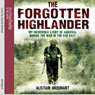 The Forgotten Highlander: My Incredible Story of Survival During the War in the Far East Audiobook, by Alistair Urquhart