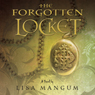 The Forgotten Locket (Unabridged) Audiobook, by Lisa Mangum