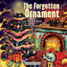 The Forgotten Ornament: A Christmas Story: My Storyland (Unabridged) Audiobook, by Erik Daniel Shein