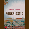 Forkrigstid (Unabridged) Audiobook, by Kirsten Thorup