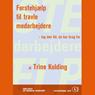 Forstehjaelp til travle medarbejdere: Tag den tid, du har brug for (Unabridged), by Trine Kolding