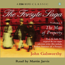 The Forsyte Saga - Volume 1: The Man of Property Audiobook, by John Galsworthy
