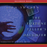 The Fortune Tellers Daughter (Unabridged) Audiobook, by Lila Shaara