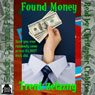 Found Money (Unabridged) Audiobook, by Trent Zelazny