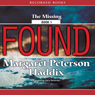 Found (Unabridged), by Margaret Peterson Haddix