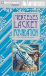 Foundation (Unabridged), by Mercedes Lackey