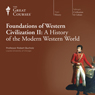 Foundations of Western Civilization II: A History of the Modern Western World, by The Great Courses