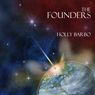 The Founders: Sage Seed Chronicles, Volume 1 (Unabridged) Audiobook, by Holly Barbo