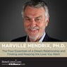 The Four Essentials of a Dream Relationship and Finding and Keeping the Love You Want Audiobook, by Harville Hendrix