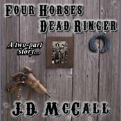Four Horses Dead Ringer (Unabridged), by J. D. McCall