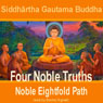 Four Noble Truths (Unabridged) Audiobook, by Siddhartha Gautama Buddha