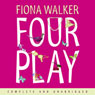 Four Play (Unabridged), by Fiona Walker