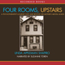 Four Rooms, Upstairs: A Psychotherapists Journey Into and Beyond Her Mothers Mental Illness (Unabridged) Audiobook, by Linda Appleman Shapiro