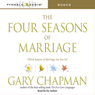 The Four Seasons of Marriage (Unabridged) Audiobook, by Gary Chapman