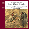 Four Short Stories Audiobook, by Sir Arthur Conan Doyle