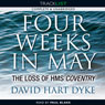 Four Weeks in May: The Loss of HMS Coventry (Unabridged), by David Hart Dyke