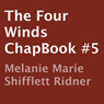 The Four Winds: ChapBook #5 (Unabridged) Audiobook, by Melanie Marie Shifflett Ridner