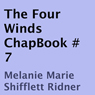 The Four Winds: ChapBook #7 (Unabridged) Audiobook, by Melanie Marie Shifflett Ridner