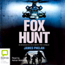 Fox Hunt (Unabridged), by James Phelan