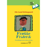 Fraekke Friderik og Andre Historier (Naughty Friderik and Other Stories) (Unabridged), by Ole Lund Kirkegaard