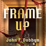 Frame-Up (Unabridged) Audiobook, by John F. Dobbyn