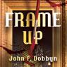 Frame-Up (Unabridged), by John F. Dobbyn