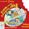 Frank and the Emergency Joke: Aussie Bites (Unabridged), by Debra Oswald