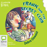 Frank and the Secret Club: Aussie Bites (Unabridged), by Debra Oswald