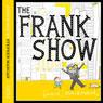 The Frank Show (Unabridged), by David Mackintosh