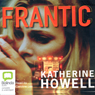 Frantic (Unabridged) Audiobook, by Katherine Howell