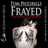 Frayed (Unabridged), by Tom Piccirilli