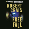 Free Fall: An Elvis Cole - Joe Pike Novel, Book 4 (Unabridged), by Robert Crais