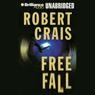 Free Fall: An Elvis Cole - Joe Pike Novel, Book 4 (Unabridged), by Robert Crais