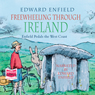 Freewheeling Through Ireland (Unabridged), by Edward Enfield