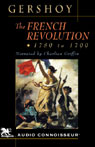 The French Revolution: 1789 - 1799 (Unabridged), by Leo Gershoy