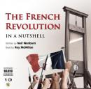 The French Revolution - In a Nutshell (Unabridged) Audiobook, by Neil Wenborn
